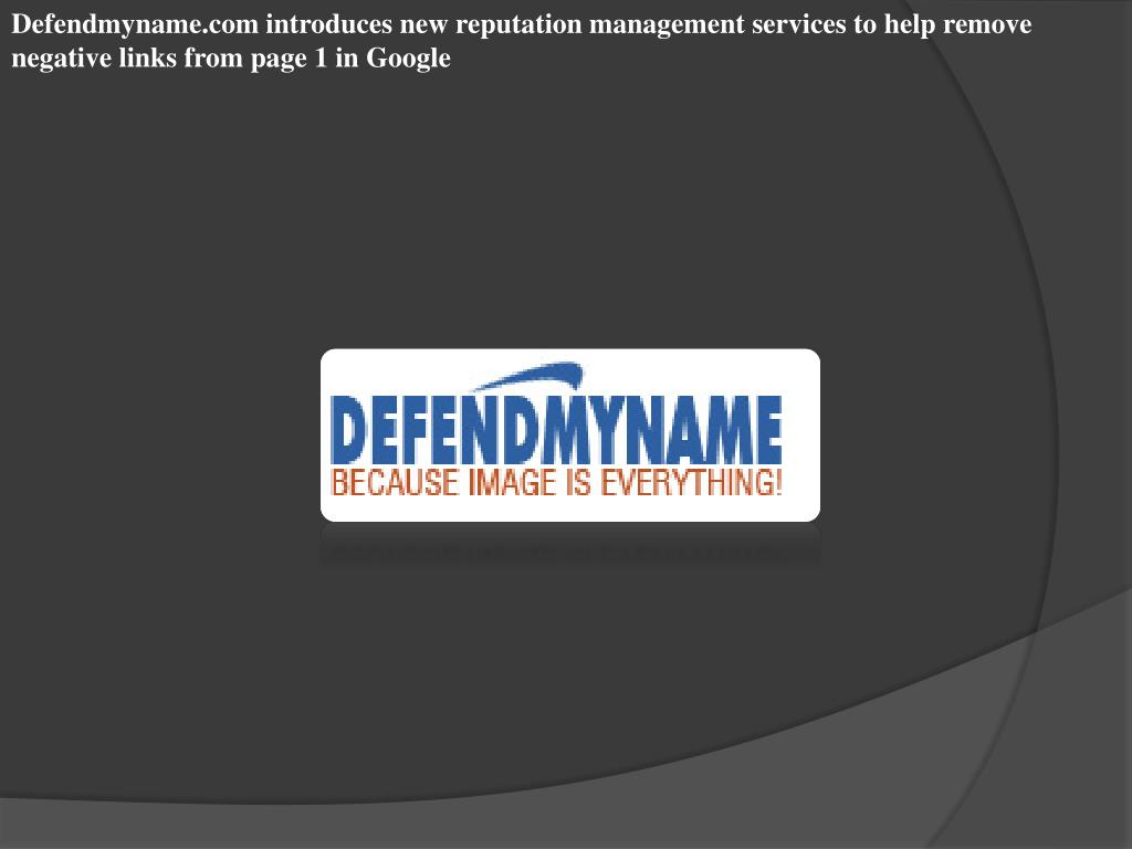 Defendmyname.com introduces new reputation management services to help remove negative links from page 1 in Google