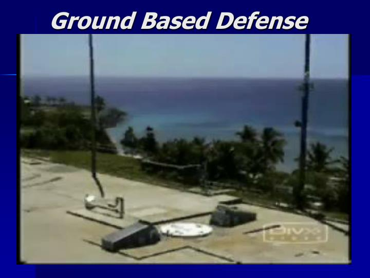 Ground Based Defense