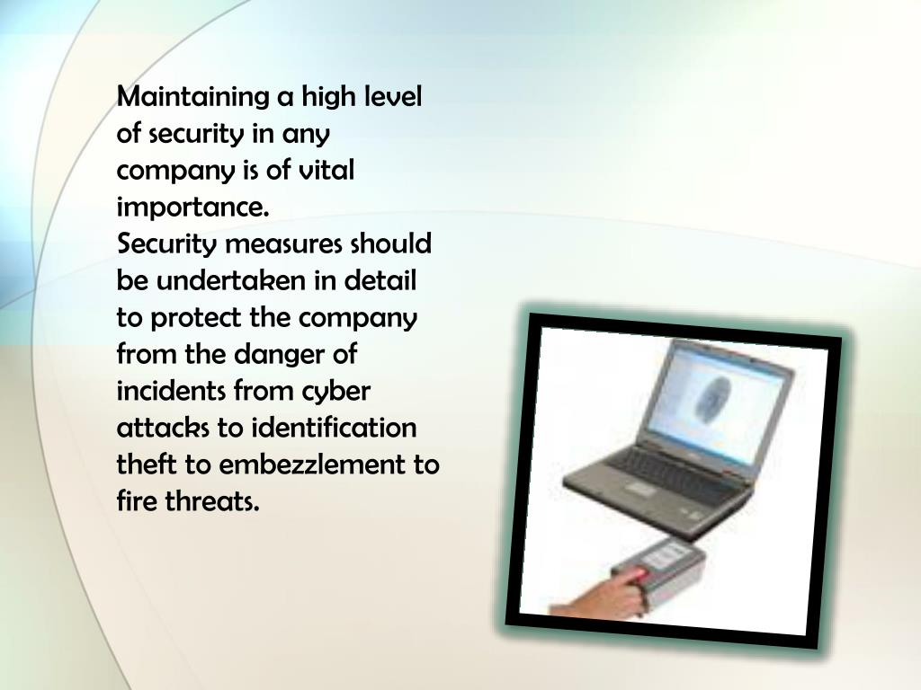 Maintaining a high level of security in any company is of vital importance.