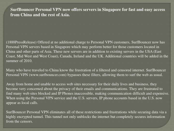 SurfBouncer Personal VPN now offers servers in Singapore for fast and easy access from China and the...