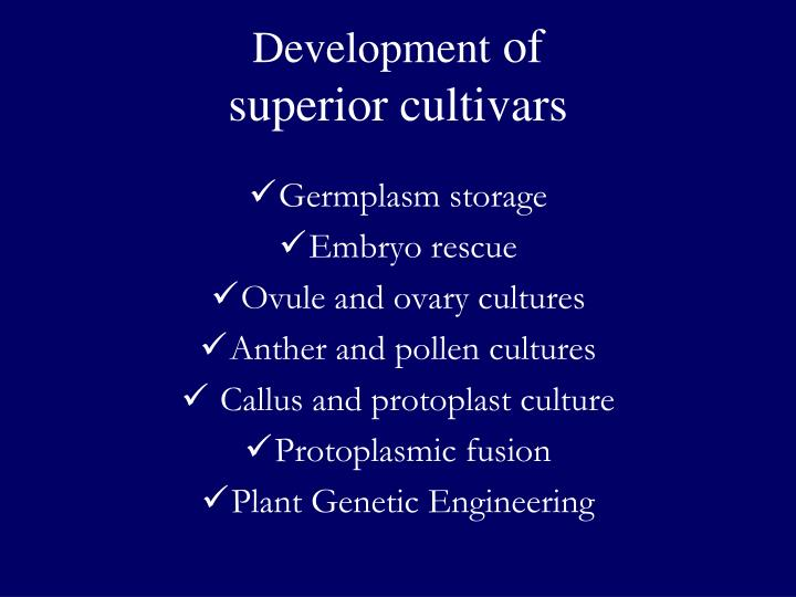 Development of superior cultivars