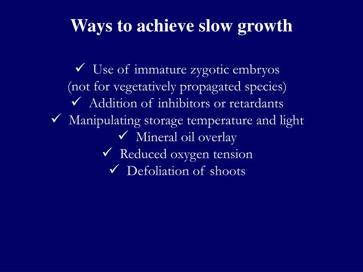 Ways to achieve slow growth