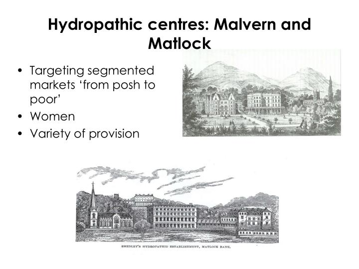 Hydropathic centres: Malvern and Matlock