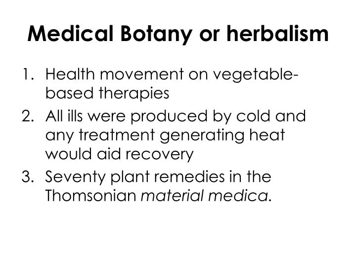 Medical Botany or herbalism