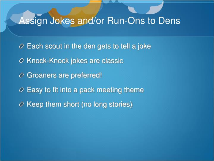 Assign Jokes and/or Run-Ons to Dens