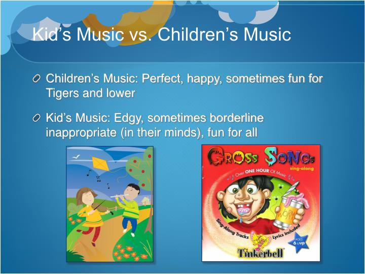 Kid's Music vs. Children's Music