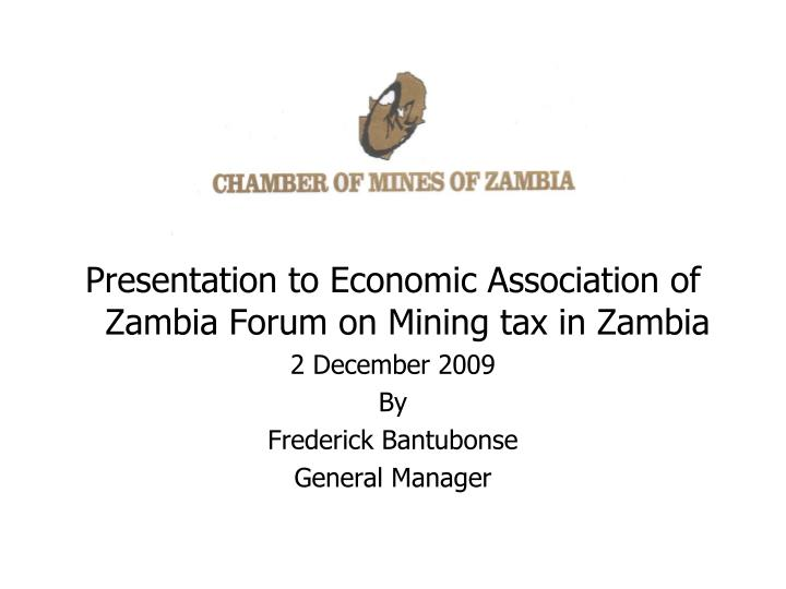 Presentation to Economic Association of Zambia Forum on Mining tax in Zambia