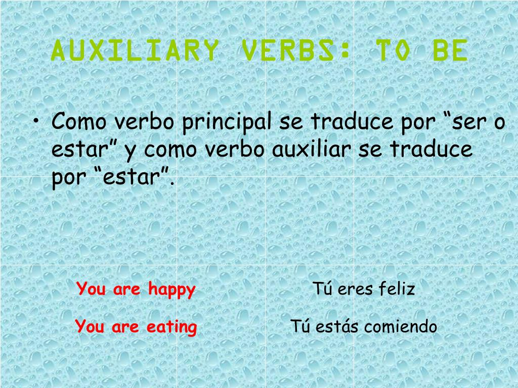 AUXILIARY VERBS: TO BE