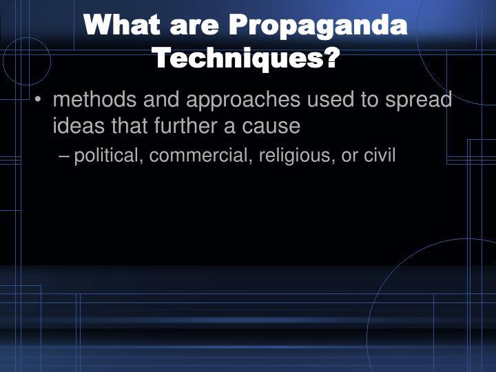 What are Propaganda Techniques?