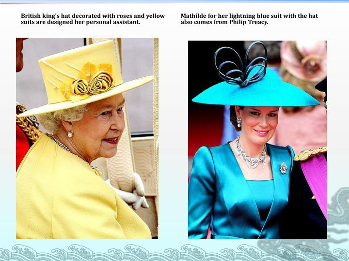 British king's hat decorated with roses and yellow suits are designed her personal assistant.