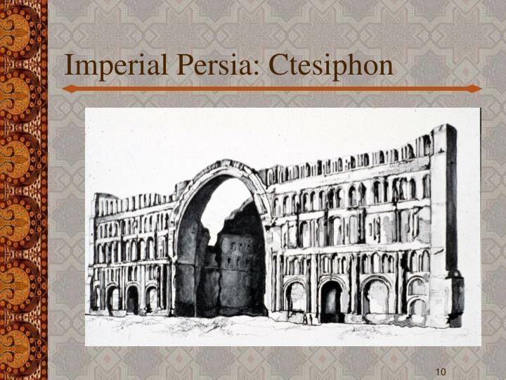 Imperial Persia: Ctesiphon
