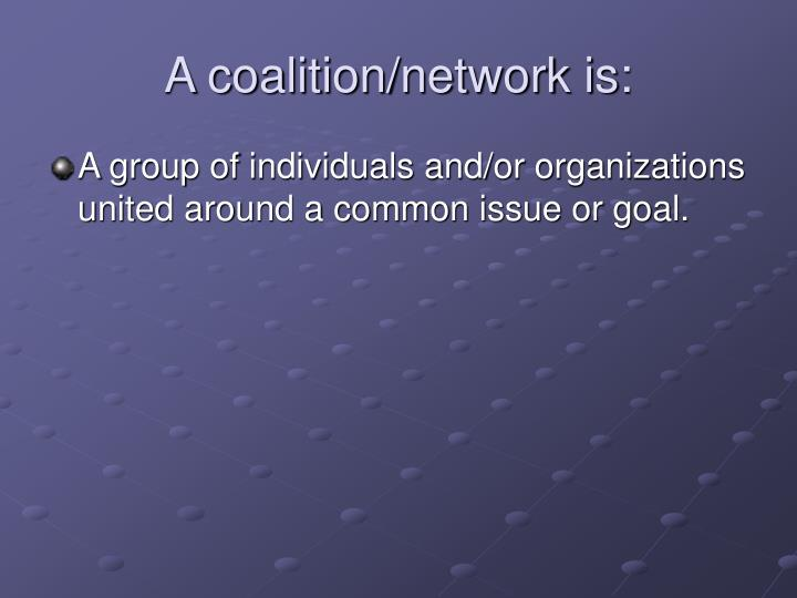A coalition/network is: