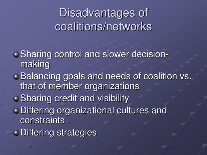 Disadvantages of coalitions/networks