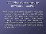 q 7 what do we need to develop gaps