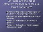 q4 who are the most effective messengers for our target audience