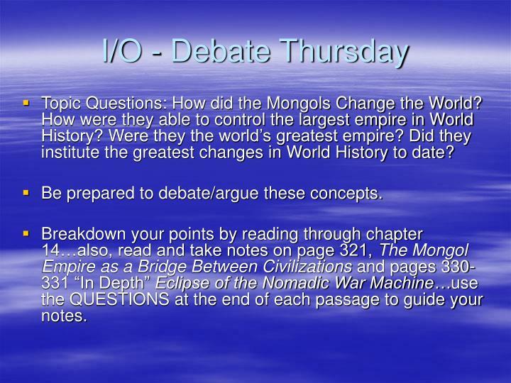 I/O - Debate Thursday
