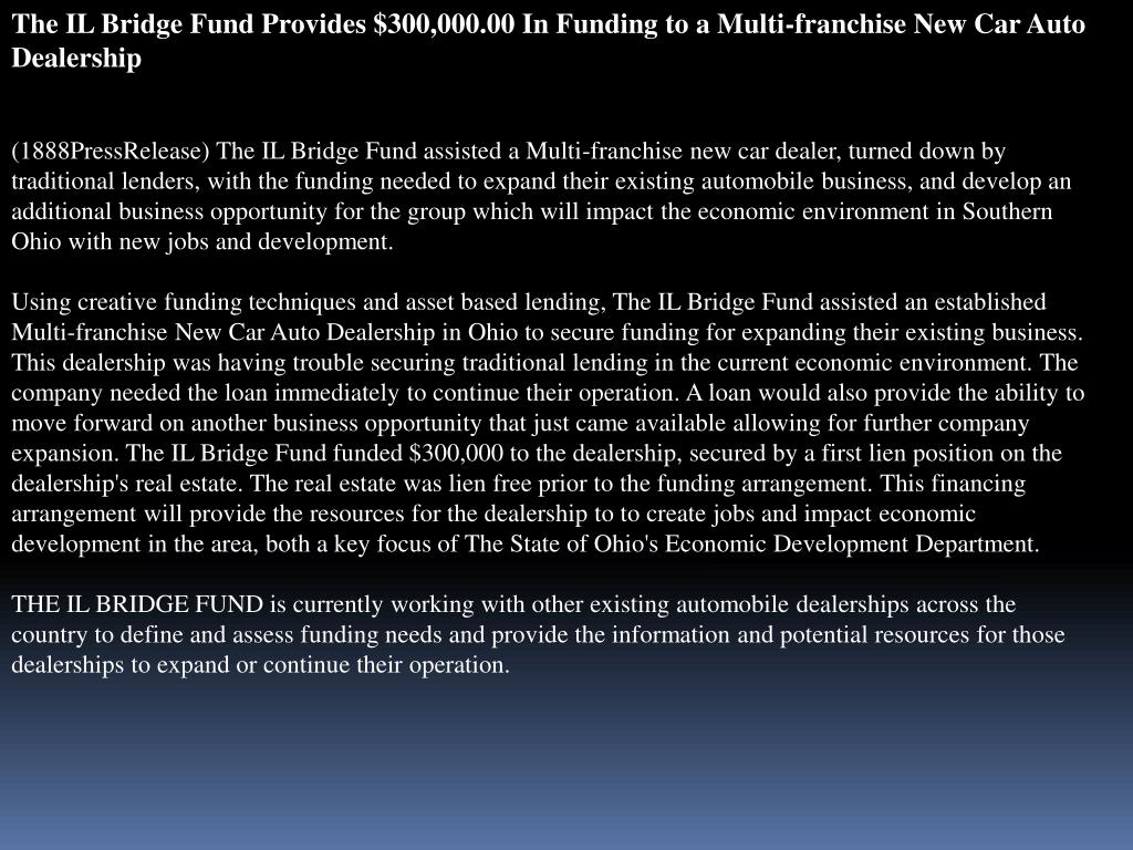 The IL Bridge Fund Provides $300,000.00 In Funding to a Multi-franchise New Car Auto Dealership