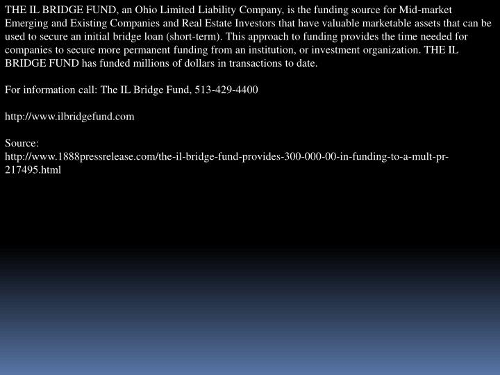 THE IL BRIDGE FUND, an Ohio Limited Liability Company, is the funding source for Mid-market Emerging...