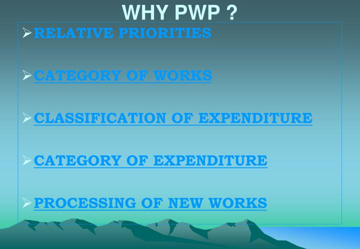 WHY PWP ?
