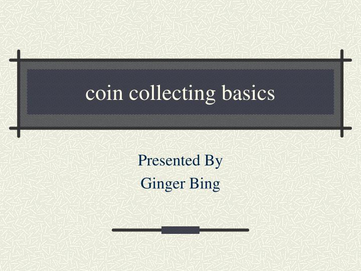 coin collecting basics