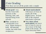 coin grading note these are not all the grades only a sample