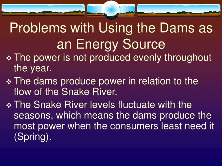 Problems with Using the Dams as an Energy Source