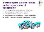 beneficio para la salud p blica de las leyes contra el tabaquismo
