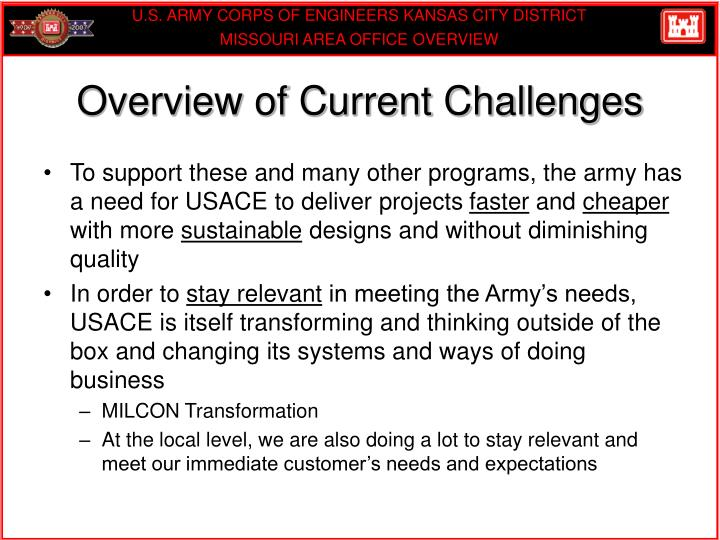 To support these and many other programs, the army has a need for USACE to deliver projects
