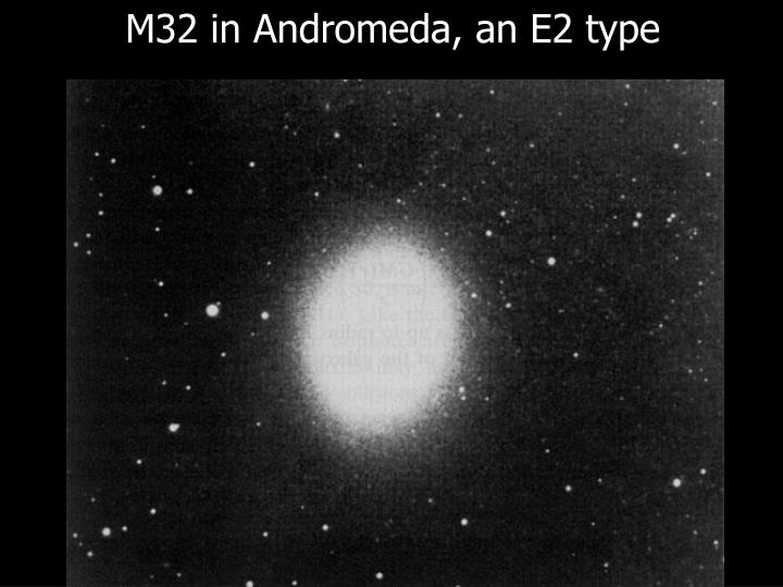 M32 in Andromeda, an E2 type