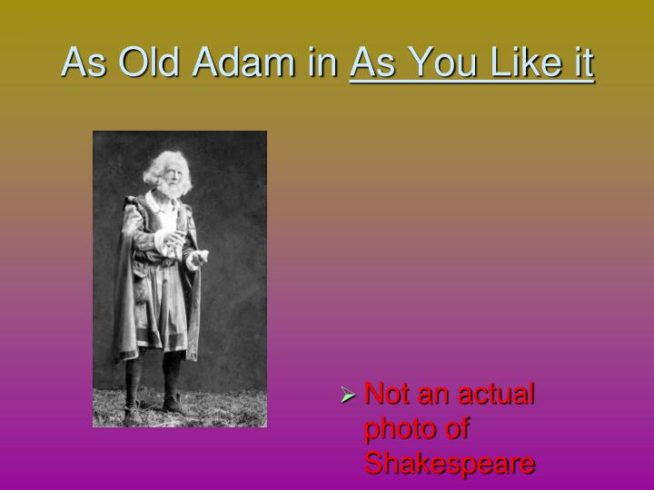 As Old Adam in