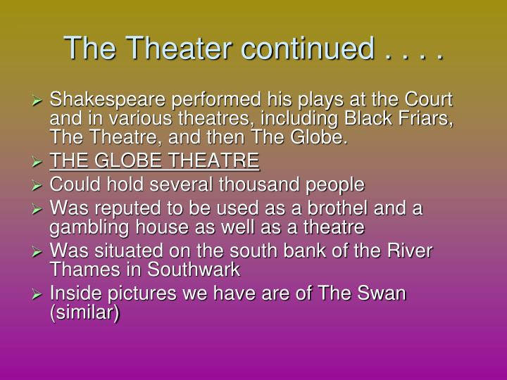 The Theater continued . . . .