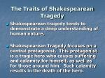 the traits of shakespearean tragedy1