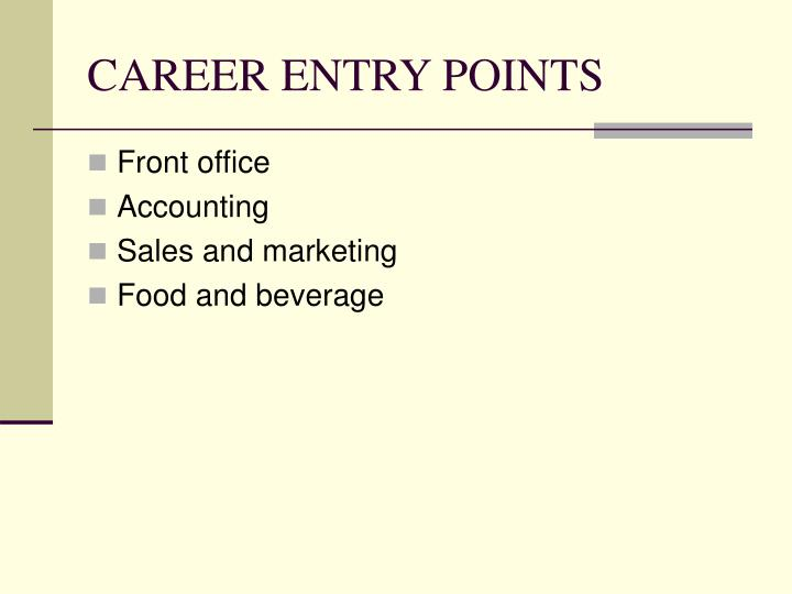 CAREER ENTRY POINTS