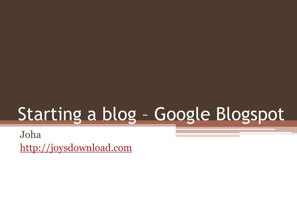 Starting a blog – Google Blogspot