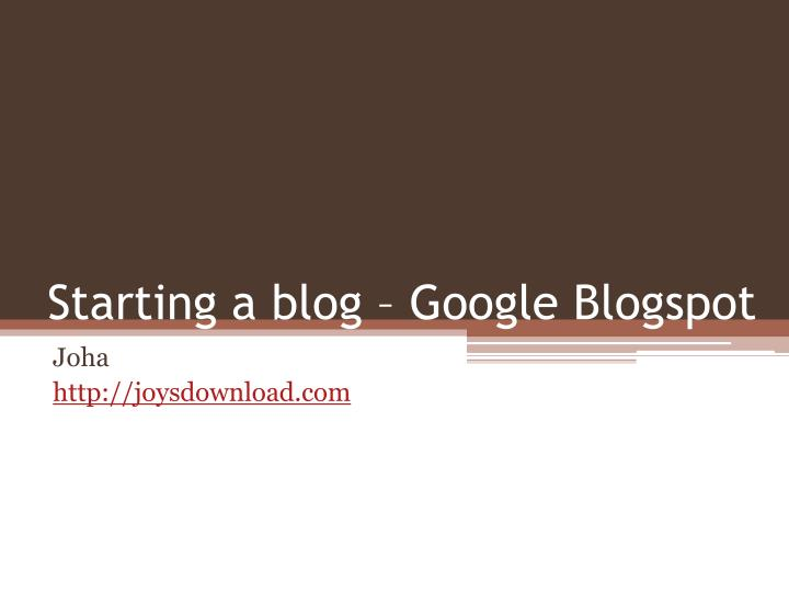 Starting a blog google blogspot