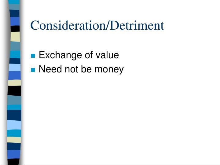 Consideration/Detriment
