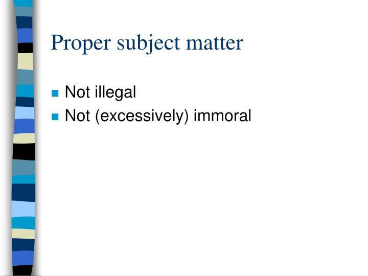 Proper subject matter