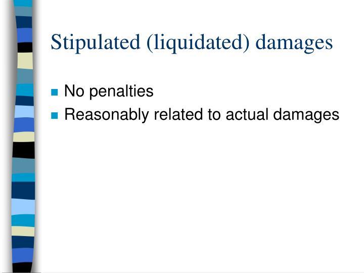 Stipulated (liquidated) damages