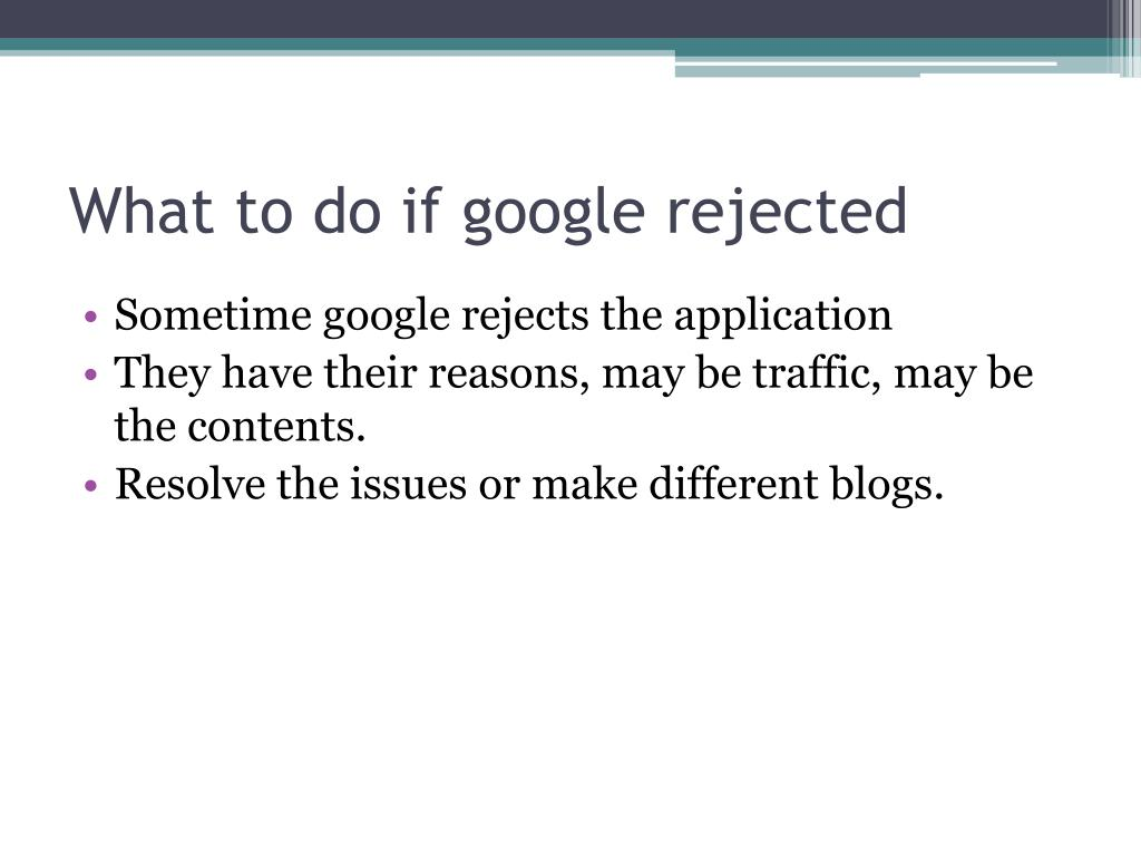 What to do if google rejected
