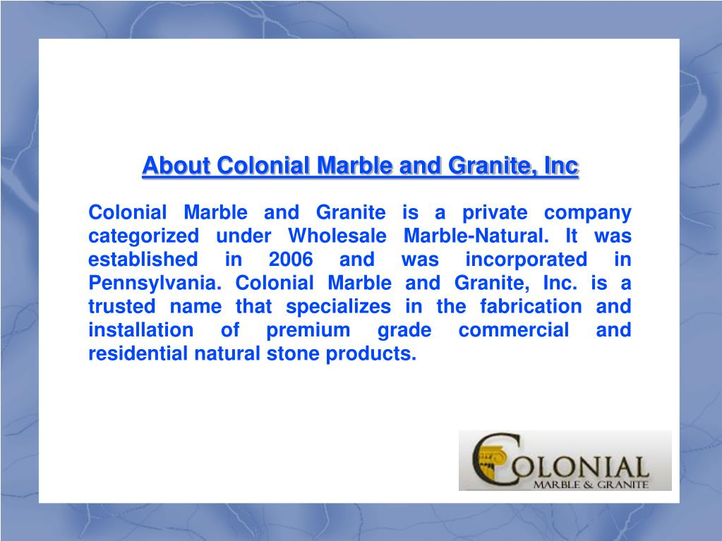 About Colonial Marble and Granite, Inc