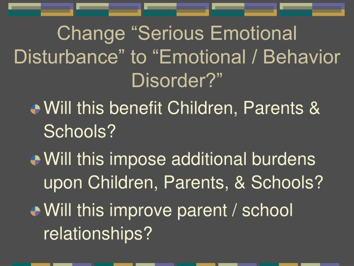 "Change ""Serious Emotional Disturbance"" to ""Emotional / Behavior Disorder?"""