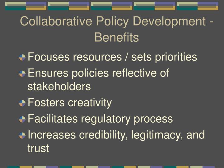 Collaborative Policy Development - Benefits