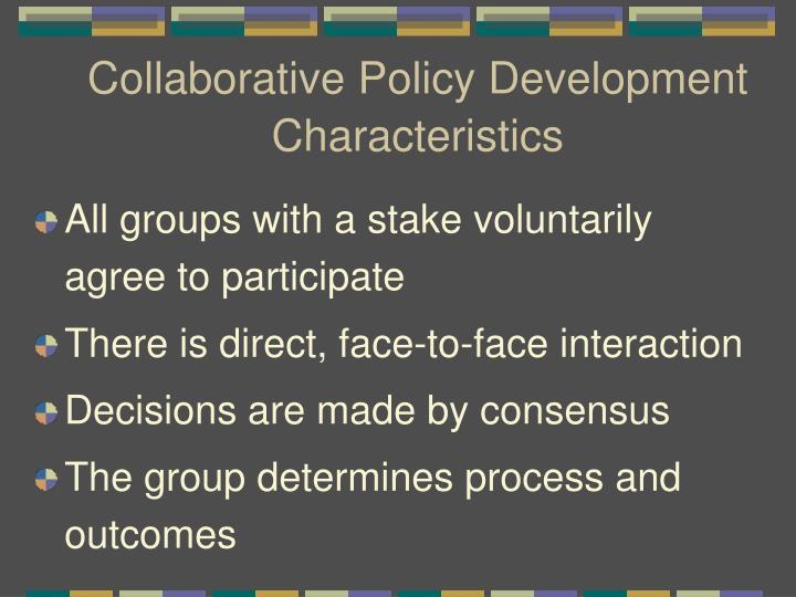Collaborative Policy Development  Characteristics