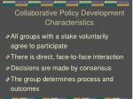 collaborative policy development characteristics