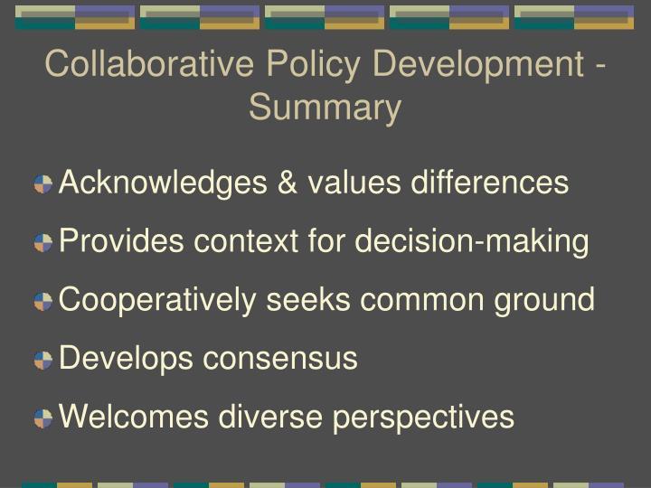 Collaborative Policy Development - Summary