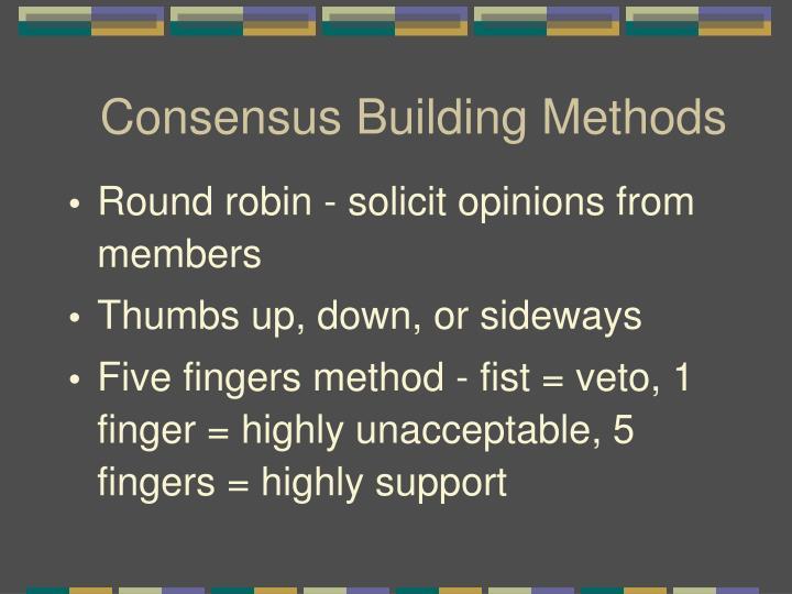 Consensus Building Methods