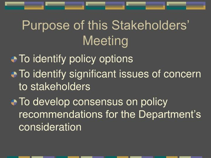 Purpose of this Stakeholders' Meeting