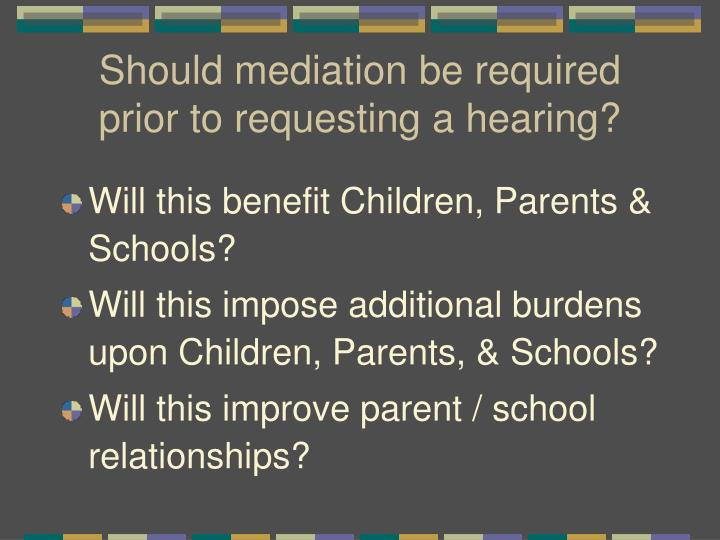 Should mediation be required prior to requesting a hearing?