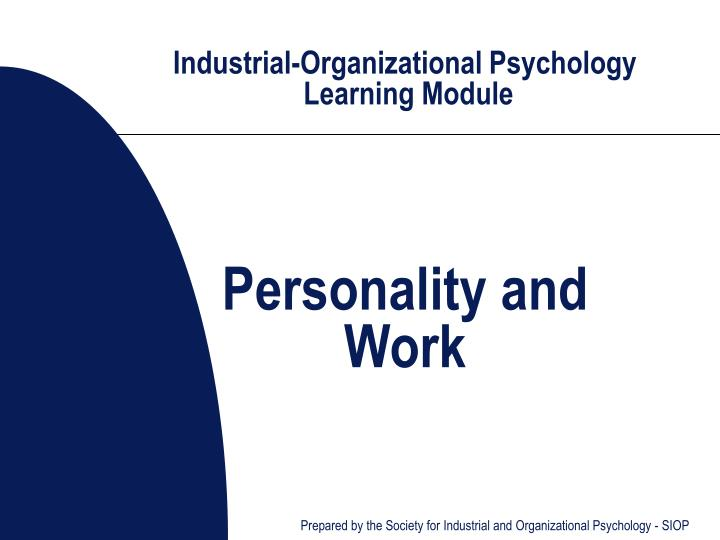 Industrial organizational psychology learning module personality and work