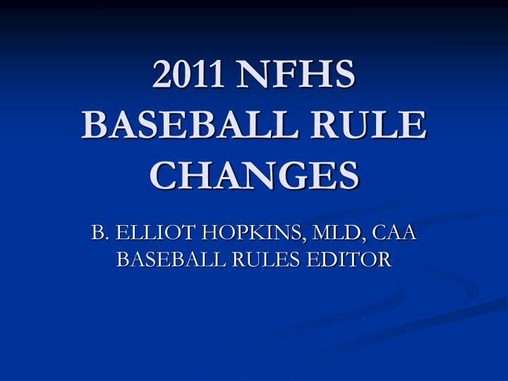 2011 NFHS BASEBALL RULE CHANGES